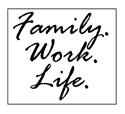 Family. Work. Life.